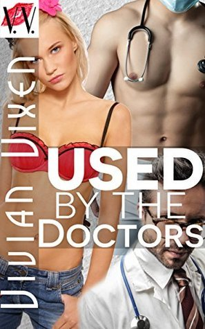 Used  by  the Doctors by Vivian Vixen