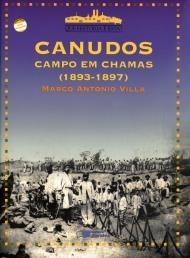 Canudos: O Campo Em Chamas  by  Marco Antonio Villa