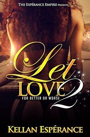 Let Love 2 Kellan Esperance