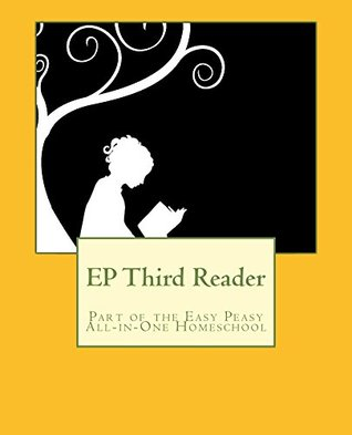 EP Third Reader: Part of the Easy Peasy All-in-One Homeschool (EP Reader Series Book 3)  by  Lee Giles