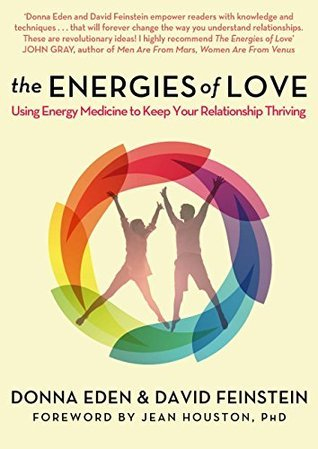 The Energies of Love: Using Energy Medicine to Keep Your Relationship Thriving  by  Donna Eden