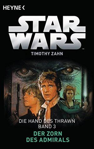 Star WarsTM: Der Zorn des Admirals: Die Hand des Thrawn - Band 3 - Roman  by  Timothy Zahn
