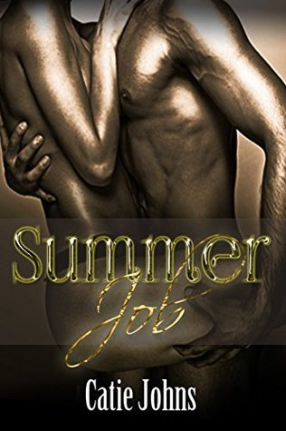 SUMMER JOB: a SIZZLING HOT short story  by  Catie Johns