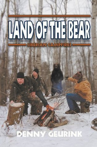 Land of the Bear : Siberian Campfires  by  Denny Geurink