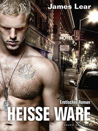 Heiße Ware: Erotischer Roman  by  James Lear