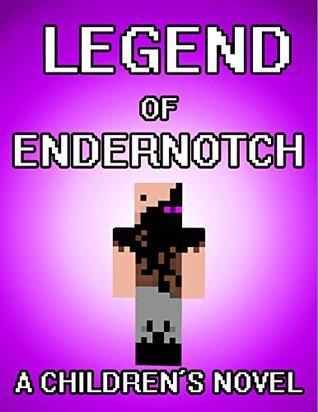Legend of EnderNotch: A Childrens Novel Garland Group