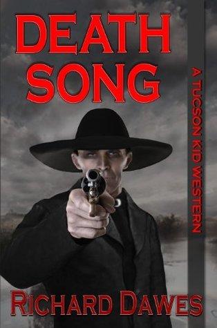 Death Song: A Tucson Kid Western  by  Richard Dawes