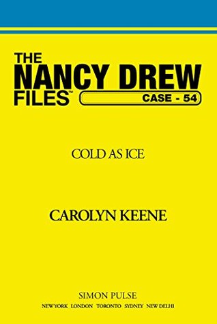 Cold As Ice (Nancy Drew Files Book 54)  by  Carolyn Keene