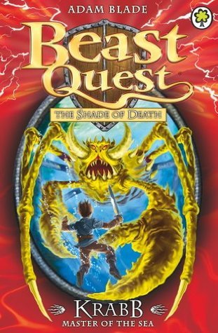 Beast Quest 25: Krabb Master of the Sea  by  Adam Blade