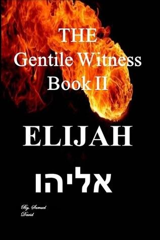 The Gentile Witness Book II Elijah Samuel David