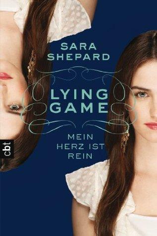 LYING GAME - Mein Herz ist rein: Band 3  by  Sara Shepard