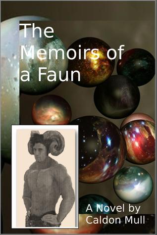 The Memoirs of a Faun  by  Caldon Mull