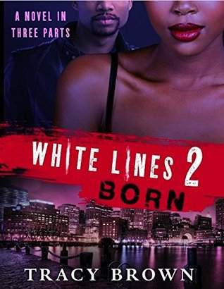 White Lines 2: Born  by  Tracy Brown