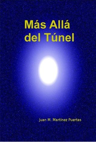 Más allá del Túnel  by  Juan M. Puertas