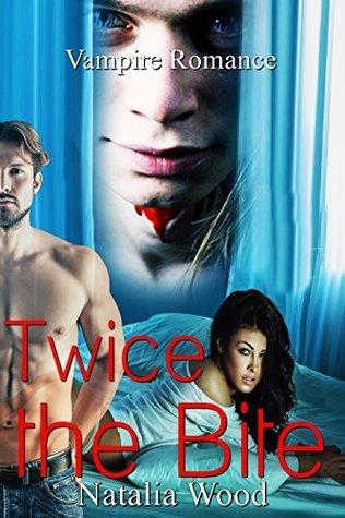 VAMPIRE ROMANCE: Twice the Bite (Vampire Romance, Vampire, Vampire Erotica, Vampire Books, Shape Shifter,Vampire Menage, Comedy)  by  Natalia Wood