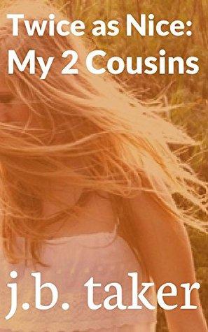 Twice as Nice: My 2 Cousins (Paranormal MMF Breeding Threesome) J.B. Taker