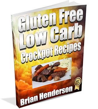 Gluten Free Low Carb Crockpot Recipes Brian Henderson