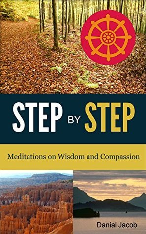 STEP BY STEP: Meditations on Wisdom and Compassion Danial ๋Jacob