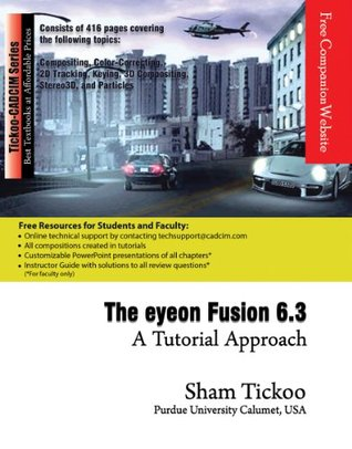 The eyeon Fusion 6.3: A Tutorial Approach Prof. Sham Tickoo