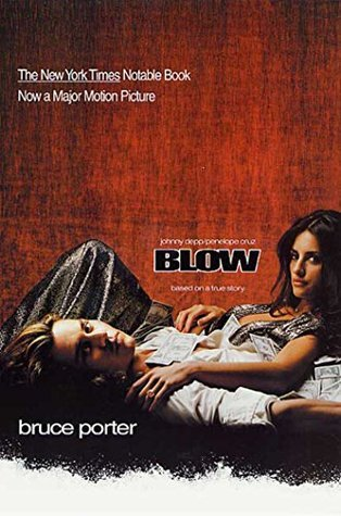 Blow: How a Small-Town Boy Made $100 Million with the Medellin Cocaine Cartel And Lost It All  by  Bruce Porter