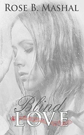 Blind Love: English Rose B. Mashal