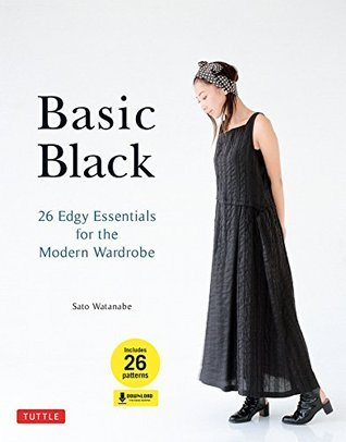 Basic Black: 26 Edgy Essentials for the Modern Wardrobe  by  Sato Watanabe