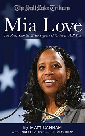 MIA Love: Rise, Stumble & Resurgence of the Next GOP Star  by  Matt Canham