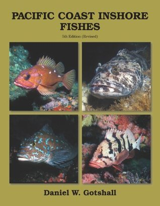 Pacific Coast Inshore Fishes  by  Daniel Gotshall