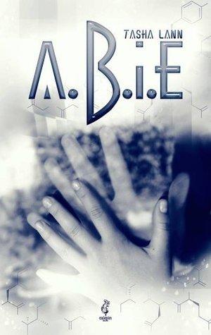 A.B.I.E.  by  Tasha Lann