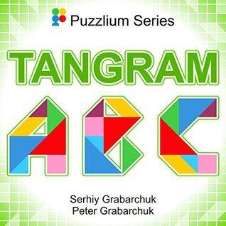 Tangram ABC (Puzzlium Book 3) Serhiy Grabarchuk