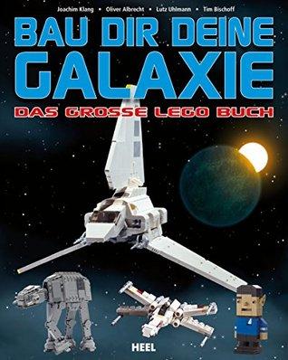 Bau dir deine Galaxie: Das große Lego Buch  by  Joachim Klang