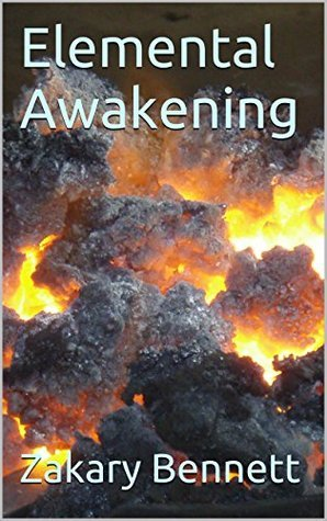Elemental Awakening (Elemental War Book 1)  by  Zakary Bennett
