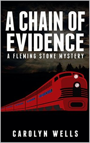A Chain of Evidence (Illustrated) (Fleming Stone Mystery Book 3)  by  Carolyn Wells