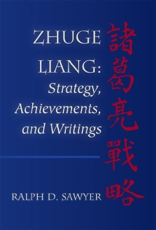 Zhuge Liang: Strategy, Achievements, and Writings Ralph D. Sawyer