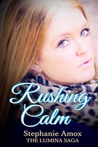 Rushing Calm (The Lumina Saga Book 4)  by  Stephanie Amox