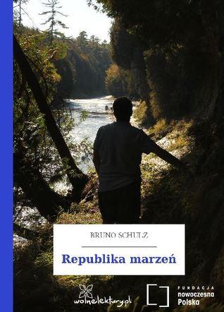 Republika marzeń Bruno Schulz
