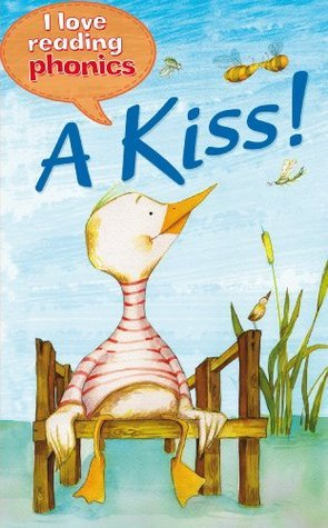 A Kiss! (I Love Reading Phonics Level 1)  by  Anne Marie Ryan