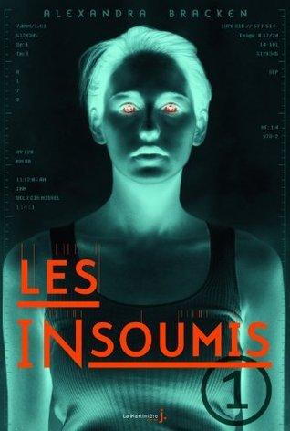 Les insoumis (Les insoumis, #1) Alexandra Bracken