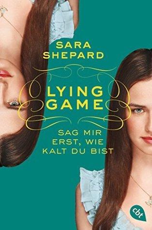 Lying Game - Sag mir erst, wie kalt du bist: Band 5  by  Sara Shepard