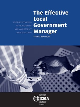 Effective Local Government Manager  by  N. Joseph Cayer