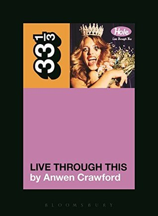 Holes Live Through This (33 1/3)  by  Anwen Crawford