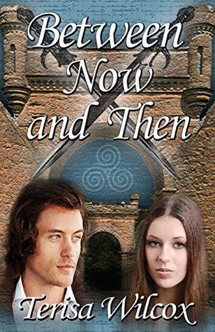 Between Now And Then (MacGregor Book 2) Terisa Wilcox