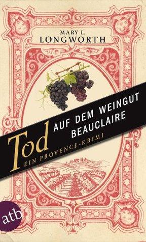 Tod auf dem Weingut Beauclaire: Ein Provence-Krimi  by  M.L. Longworth