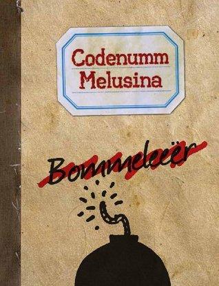 Codenumm Melusina: Bommeleeër  by  Annemarie Kohn
