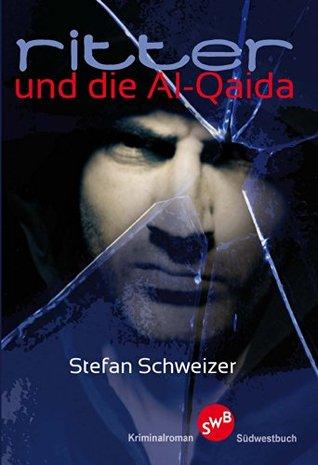 Ritter und die Al Qaida Stefan Schweizer