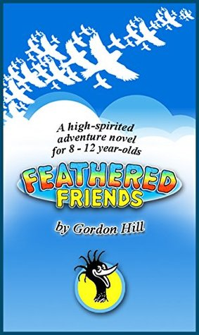 Feathered Friends  by  Gordon Hill