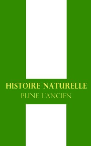 Caii Plinii Secundi Historiae Naturalis (Ed.1827-1832)  by  Pline L Ancien