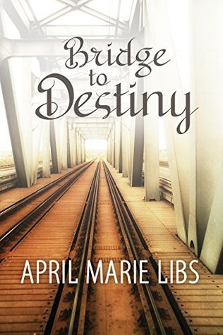Bridge to Destiny April Marie Libs