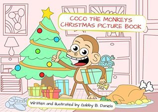 Coco The Monkeys Christmas Picture Book Gabby B. Daniels