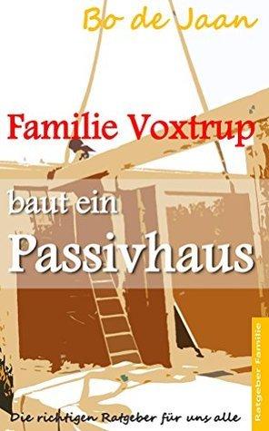 Familie Voxtrup baut ein Passivhaus  by  Bo Jaan